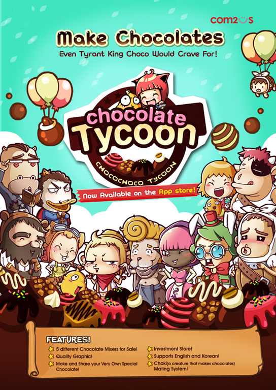 February 10, 2010 – Com2uS announced that they have released 'Chocolate  Tycoon, a new time management game that involves making chocolates and  running a ...